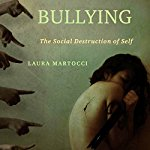 Bullying: The Social Destruction of Self