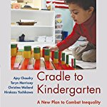 Cradle-to-Kindergarten: A New Plan to Combat Inequality